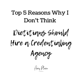 Dietitians Should Hire a Credentialing Agency